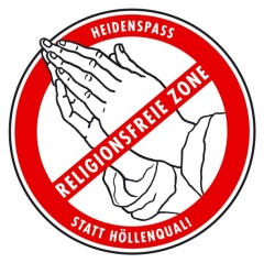 Religionsfreie Zone - Heidenspaß statt Hölenqual!